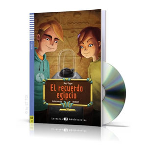 Lecturas ELI Adolescentes 2/A2: El recuerdo egipcio + Downloadable Multimedia