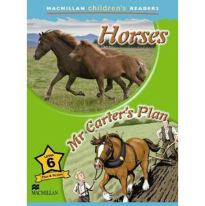 Macmillan Children´s Readers 6: Horses / Mr Carter´s Plan - Kerry Powell