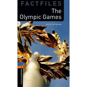 Oxford Bookworms Factfiles 2 The Olympic Games with Audio Mp3 pack (New Edition)