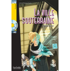 LFF A2: La Ville souterraine + CD Audio