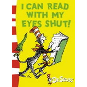 I Can Read with My Eyes Shut - Dr. Seuss