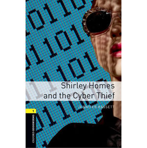 Oxford Bookworms Library 1 Shirley Homes and the Cyber Thief (New Edition)