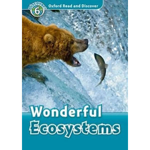 Oxford Read and Discover Level 6 Wonderful Ecosystems - Lucie Hlavatá
