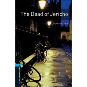 Oxford Bookworms Library 5 The Dead of Jericho (New Edition) - Colin Dexter
