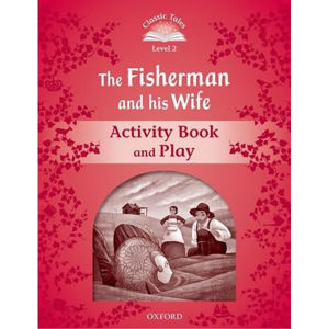 Classic Tales 2 The Fisherman and His Wife Activity Book and Play (2nd)