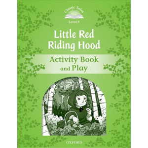 Classic Tales 3 Little Red Riding Hood Activity Book and Play (2nd) - Sue Arengo