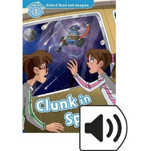 Oxford Read and Imagine Level 1 Clunk in Space with Mp3 Pack
