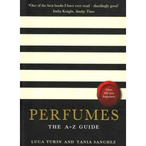 Perfumes - The A-Z Guide - Luca Turin