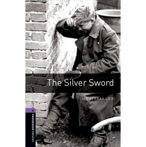 Oxford Bookworms Library 4 The Silver Sword (New Edition)