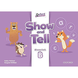 Oxford Discover Show and Tell Literacy Book B
