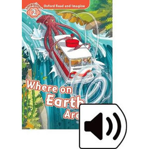 Oxford Read and Imagine Level 2 Where on Earth Are We? with Audio Mp3 Pack