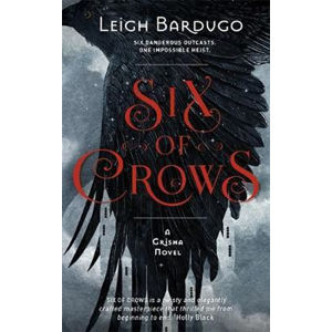Six of Crows : Book 1 - Leigh Bardugo