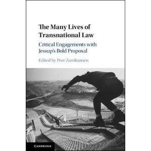 The Many Lives of Transnational Law : Critical Engagements with Jessup´s Bold Proposal