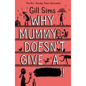 Why Mummy Does´t Give a ****! - Gill Sims