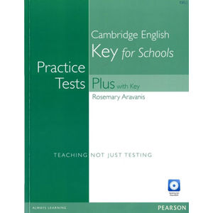 Practice Tests Plus Cambridge English Key for Schools 2016 Book w/ Multi-Rom & Audio CD (w/ key) - Rose Aravanis