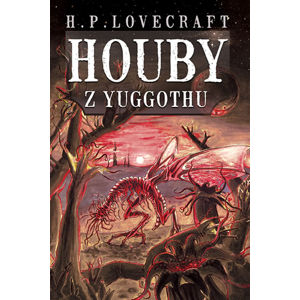 Houby z Yuggothu - Howard Phillips Lovecraft