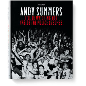 Andy Summers: I´ll be Watching You - Inside the Police 1980-83