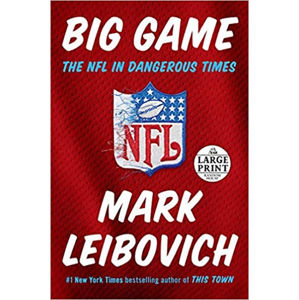 Big Game : The NFL in Dangerous Times - Mark Leibovich