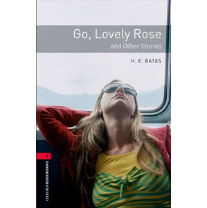 Oxford Bookworms Library 3 Go, Lovely Rose (New Edition)