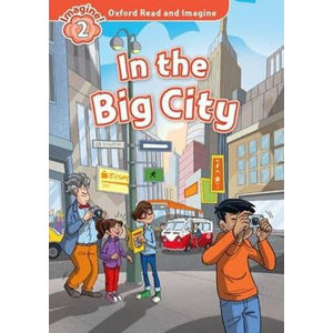 Oxford Read and Imagine Level 2 In the Big City