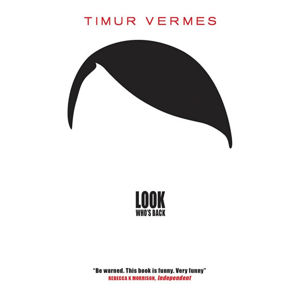 Look Who´s Back - Timur Vermes