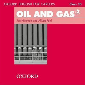 Oxford English for Careers Oil and Gas 2 Class Audio CD