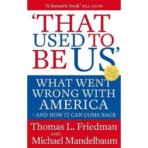 That Used to Be Us - Thomas L. Friedman
