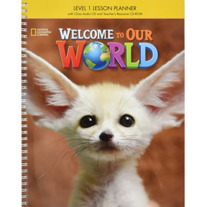 Welcome to Our World 1 Lesson Planner with Class Audio CD and Teacher's Resource CD-ROM