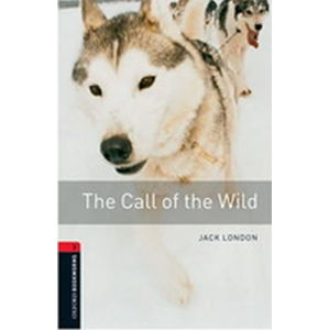Oxford Bookworms Library 3 The Call of the Wild (New Edition) - Jack London