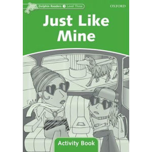 Dolphin Readers 3 Just Like Mine Activity Book